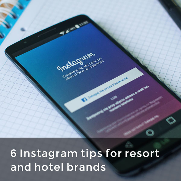 6 Instagram tips for resort and hotel brands