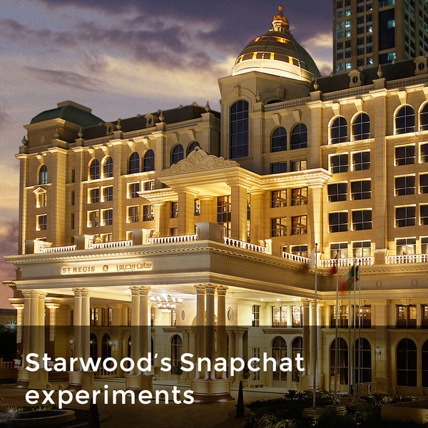 Starwood hotel's Snapshat experiments
